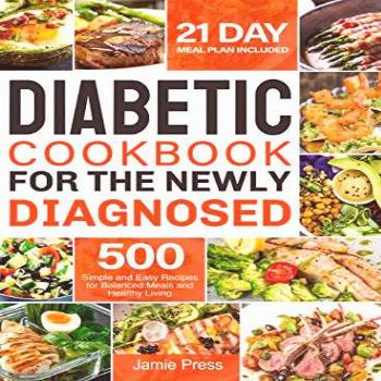 Diabetic Cookbook for the Newly Diagnosed: 500 Simple and
