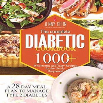 The Complete Diabetic Cookbook: 1000+ Wholesome and Tasty