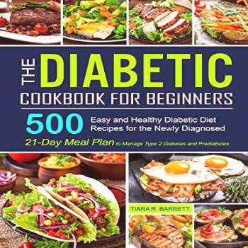 The Diabetic Cookbook for Beginners: 500 Easy and Healthy