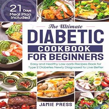 The Ultimate Diabetic Cookbook for Beginners: Easy and